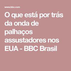 O que está por trás da onda de palhaços assustadores nos EUA - BBC Brasil
