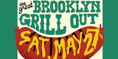 Preview: The Great Brooklyn Grill Out Sat. May 27