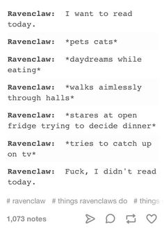 "As a ravenclaw, I can confirm ""Read"" can be replaced with any productive ta. Harry Potter Fandom, Harry Potter Universal, Harry Potter Memes, Potter Facts, Drarry, Hogwarts Houses, Mischief Managed, Book Fandoms, Slytherin"