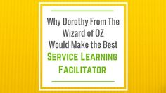 Why Dorothy From the Wizard of OZ Would Make the Best Service Learning Facilitator Dorothy Wizard Of Oz, Service Learning, Good Things, Usa, How To Make, U.s. States