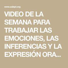 VIDEO DE LA SEMANA PARA TRABAJAR LAS EMOCIONES, LAS INFERENCIAS Y LA EXPRESIÓN ORAL Y ESCRITA. - Aula PT