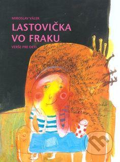 LASTOVICKA VO FRAKU V tvorbe pre deti presadzoval Miroslav Válek nedidaktický, hravý prístup k detskému čitateľovi. Využíval zvukovú stránku slova, hral sa s jeho významom, a zároveň podnecoval detskú predstavivosť a obrazotvornosť, cit pre rytmus reči a melodiku jazyka...