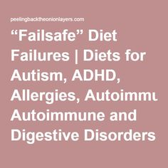 """""""Failsafe"""" Diet Failures   Diets for Autism, ADHD, Allergies, Autoimmune and Digestive Disorders"""