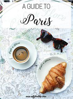 A Guide to Paris | A Style Alike | #Paris #travel
