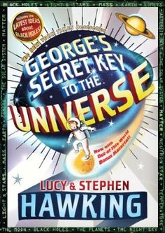 George's Secret Key to the Universe, george and the big bang, george and the cosmic adventure!