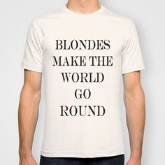 BLONDES MAKE THE WORLD GO ROUND   in black
