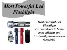 #Mostpowerfulledflashlight