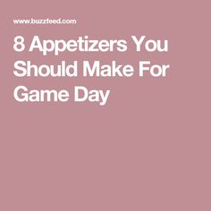 8 Appetizers You Should Make For Game Day