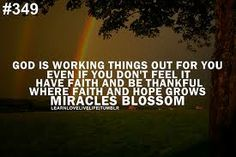 Where faith and hope grows, miracles blossom.