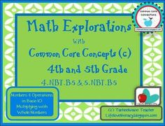 Common Core Math Explorations: Multiplication NBT4.5 NBT5.5 - tarheelstate teacher - TeachersPayTeachers.com