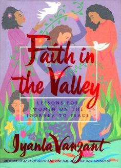 Faith in the Valley: Lessons for Women on the Journey to Peace by Iyanla Vanzant, http://www.amazon.com/dp/B000FC0O8G/ref=cm_sw_r_pi_dp_wsISrb1Y1RD5Y