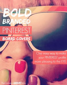 Why and how to #brand your #Pinterest Profile using board covers - ideas, tips and examples via TheCommonGreat.com