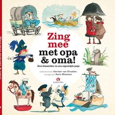 Zing mee met opa & oma - kerntitel Kinderboekenweek 2016 door Harmen van…