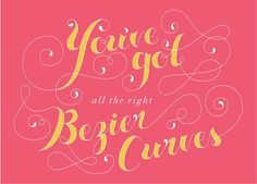 """You've Got All The Right Bezier Curves"" by @lindseyreveche #DesignGeek #ValentinesThatDontSuck"