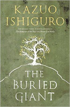 The Buried Giant by Kazuo Ishiguro: Comes out March 3 Kazuo Ishiguro's first novel in nearly ten years follows a couple traversing a foreboding landscape in search of their long-lost son.