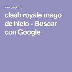 clash royale mago de hielo - Buscar con Google