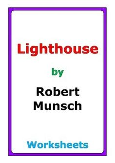 "10 pages of worksheets for the story ""Lighthouse"" by Robert Munsch"