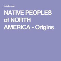 NATIVE PEOPLES of NORTH AMERICA - Origins