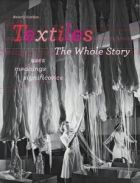 Textiles, the Whole Story: Uses, Meanings, Significances