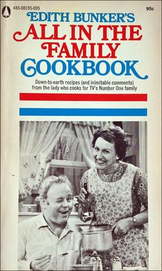 All In the Family TV show cookbook. 1971 - I loved this show! Family Tv, All In The Family, Vintage Cookbooks, Vintage Books, Free Food Coupons, Vintage Cooking, Vintage Kitchen, Funny Ads, Books
