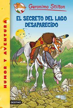 El secreto del lago desparecido / Geronimo Stilton. Destino, 2013