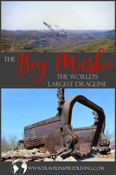 The Big Muskie was the World's Largest Dragline. Today, you can road trip through southeastern Ohio to view all that remains of this engineering marvel in the Miners' Memorial Park.  Make sure to check out this roadside attraction as you travel on your ne