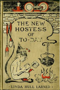"Vintage Book Covers: Why what a unique cover for a party hosting book. I guess ""The New Hostess"" sits naked by the fire and cooks the guests to serve on bread."