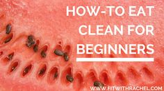 Let's talk about how to eat clean for beginners. I know that it can be super overwhelming when you're just starting to learn how to eat healthy. You probably have a TON of questions: What should I eat? What shouldn't