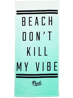 "Victoria's Secret PINK Beach Towel ""Beach Don't Kill My Vibe"" in mint ombré (prob gonna buy myself)"