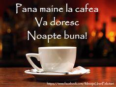 Pana maine la cafea va doresc Noapte Buna!