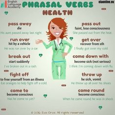 Phrasal Verbs: Health - We can use a lot of phrasal verbs to talk about illnesses. A tool that can remind child life and other staff how confusing language can be and that often times children, esp preschool and school-age take words literally English Vinglish, English Verbs, English Tips, English Phrases, English Writing, English Study, English Lessons, English Vocabulary, English Grammar