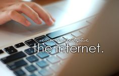 The Internet~I love it. It makes everything so convenient and accessible. Especially our kids and grandkids, learning and enjoyment. I use it to be uplifted through blogging and I also LOVE Pinterest. I love it for news, shopping, movies, TV, pen pals, researching,  just about everything. it has changed my world for sure!