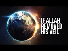 If Allah Removed His Veil - YouTube