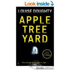 Apple Tree Yard eBook: Louise Doughty: Amazon.co.uk: Kindle Store