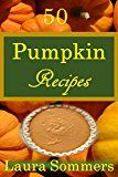 Free Kindle Book -   50 Pumpkin Recipes: What the Heck Am I Going to Cook With All These Pumpkins!?! (Cooking With Leftovers Book 1)