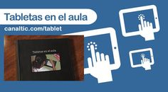 Recursos para el uso educativo de tabletas: documento de referencia con la experiencia real de un centro de Lanzarote.