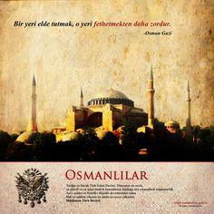Bir yeri elde tutmak, o yeri fethetmekten daha zordur. -Osman Gazi http://osmanlilar.gen.tr/Yazilar/ayasofya-camii-ni-acmaya-kimin-gucu-yeter.html