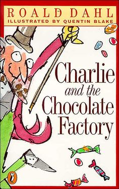 Charlie and the Chocolate Factory Roald Dahl.Have everyone sign Kallen's copies of the book. Shel Silverstein, Ernst Hemingway, Books To Read, My Books, Roald Dahl Books, Be My Hero, Quentin Blake, Chocolate Factory, Chapter Books