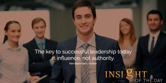 motivational quote: The key to successful leadership today is influence, not authority.  - Ken Blanchard - Author