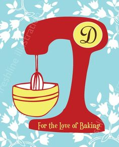 Kitchen Art - Mixer Monogram For the Love of Baking, Cooking, Cupcakes or any other phrase 8x10 Art Print. $20.00, via Etsy.
