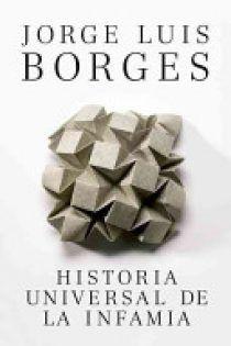 Descargar Historia Universal De La Infamia Jorge Luis Borges En Pdf Libros Geniales Jorge Luis Borges Luis Borges Jorge Luis Borges Libros