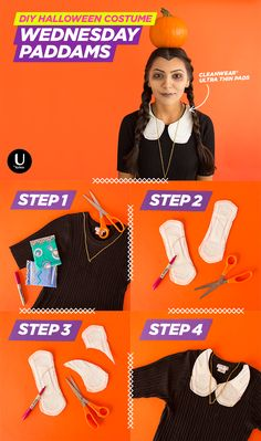 Slap some U by Kotex® CleanWear® pads (cut into a peter pan collar, of course) on a black dress and go to a Halloween party as Wednesday Addams AKA Wednesday PADdams. This easy DIY is punny, funny and fun!   1.Gather Supplies 2.Cut wings off pads and draw a teardrop outline on each pad. 3.Cut into teardrop shape as seen in photo. 4.Remove sticker, attach to neckline like a peter pan collar.  Check out our super easy Wednesday Addams make-up diy too!  Click the image for a free pad sample...