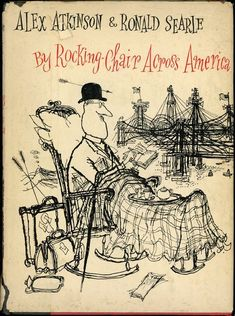 Ronald Searle - Rocking Chair Across America Ronald Searle Cultural Estate ltd http://www.ronaldsearleculturalestate.com/