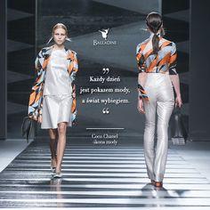 """""""Każdy dzień jest pokazem mody, a świat wybiegiem"""" - Coco Chanel"""