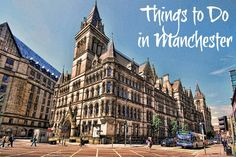 Things to Do in Manchester England http://www.gretasday.com/2014/08/things-to-do-manchester-england/