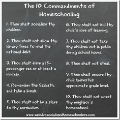 """Another pinner wrote, """"It has come to my attention that the homeschooling community may need some guidelines. You know, to keep things running smoothly. To that end, I give you The 10 Commandments of Homeschooling."""""""