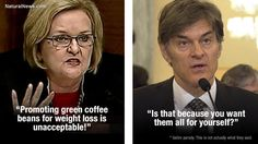 Sen. McCaskill unleashes Orwellian thought crimes attack on Doctor Oz for trying to help Americans overcome obesity  http://www.naturalnews.com/045602_Senator_McCaskill_green_coffee_bean_extract_TV_doctor.html