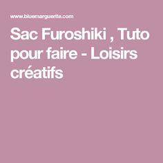Sac Furoshiki , Tuto pour faire - Loisirs créatifs