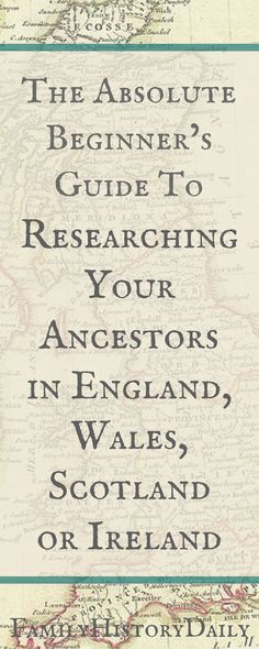 Does your ancestry lead you back to England, Ireland, Scotland or Wales? Use this genealogy research beginner's guide to get started uncovering your English, Scottish, Welsh, and Irish ancestry for free.
