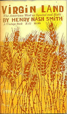 https://flic.kr/p/4h2oKs | vintage K-52 | Virgin Land: The American West as Symbol and Myth by Henry Nash Smith. 1959. Cover by Ben Shahn.